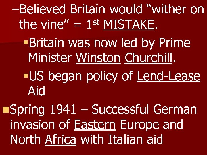 """–Believed Britain would """"wither on st MISTAKE. the vine"""" = 1 §Britain was now"""