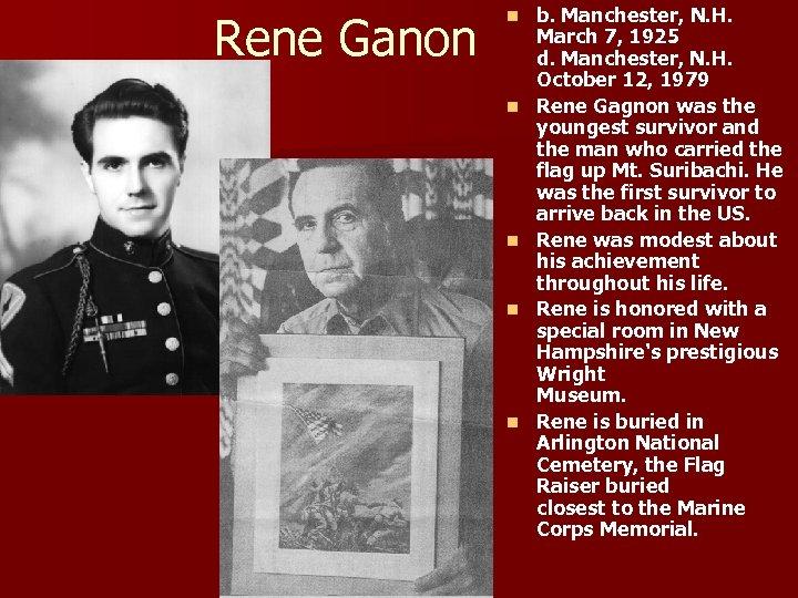 Rene Ganon n n b. Manchester, N. H. March 7, 1925 d. Manchester, N.