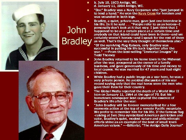 n n n John Bradley n n n b. July 10, 1923 Antigo, WI.