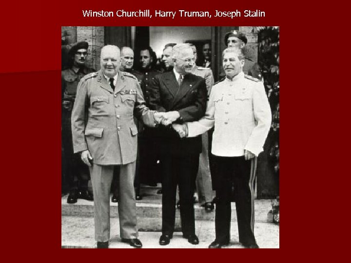 Winston Churchill, Harry Truman, Joseph Stalin