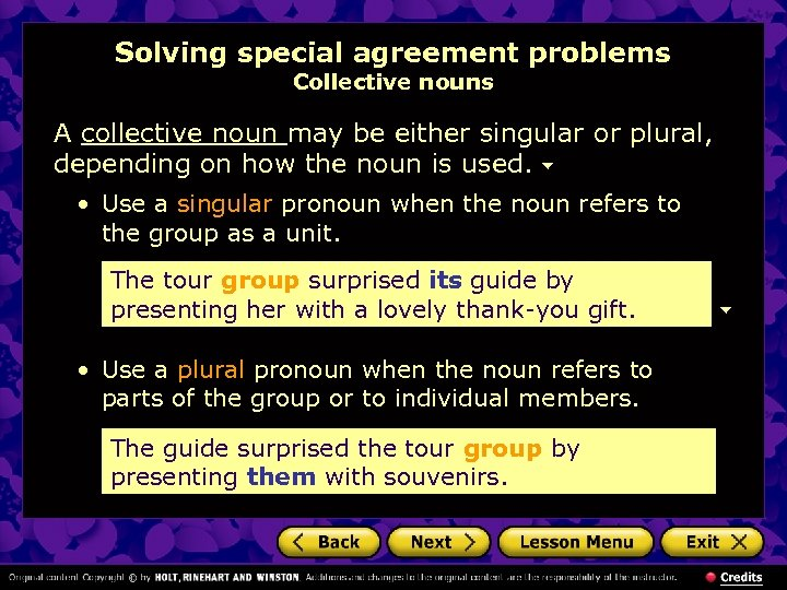 Solving special agreement problems Collective nouns A collective noun may be either singular or