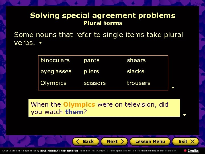 Solving special agreement problems Plural forms Some nouns that refer to single items take