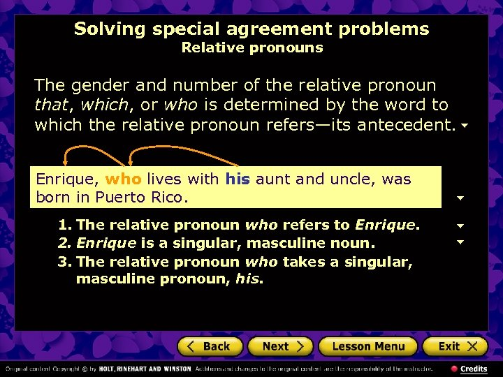 Solving special agreement problems Relative pronouns The gender and number of the relative pronoun