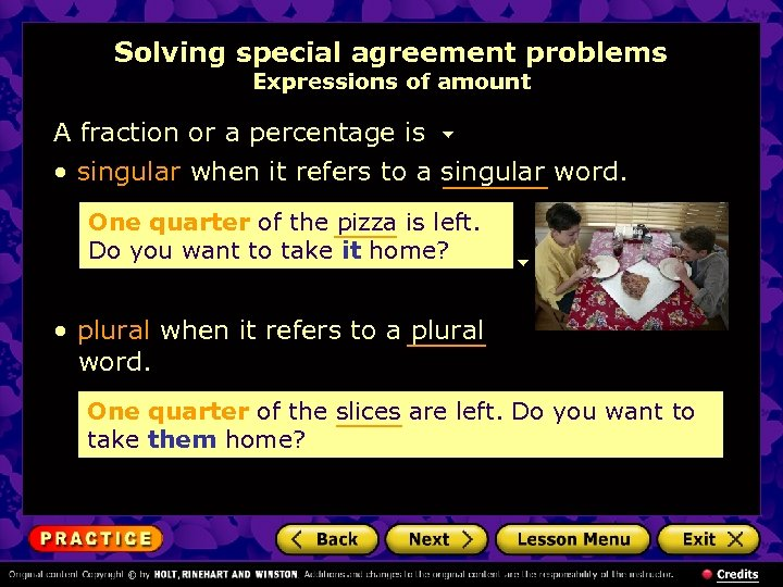 Solving special agreement problems Expressions of amount A fraction or a percentage is •