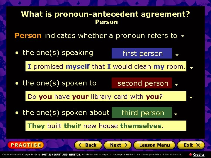What is pronoun-antecedent agreement? Person indicates whether a pronoun refers to • the one(s)