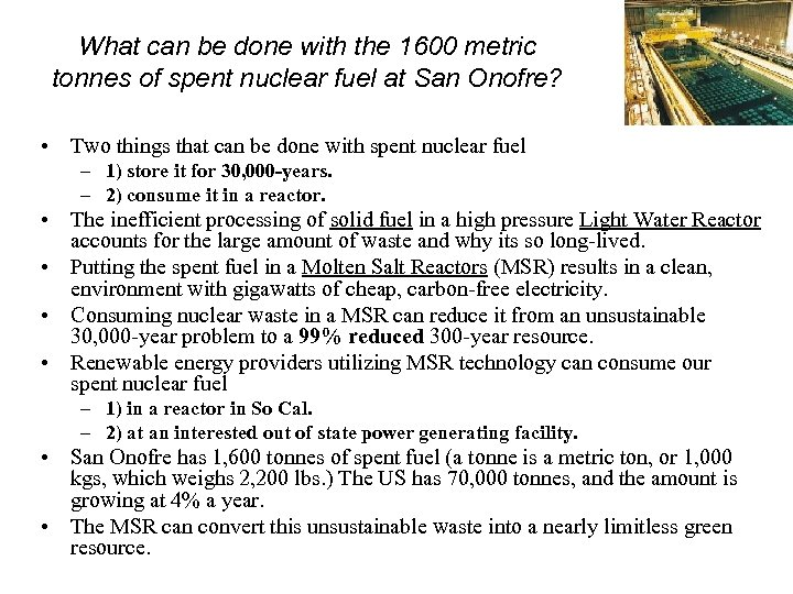 What can be done with the 1600 metric tonnes of spent nuclear fuel at