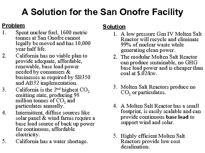 A Solution for the San Onofre Facility Problem 1. Spent nuclear fuel, 1600 metric