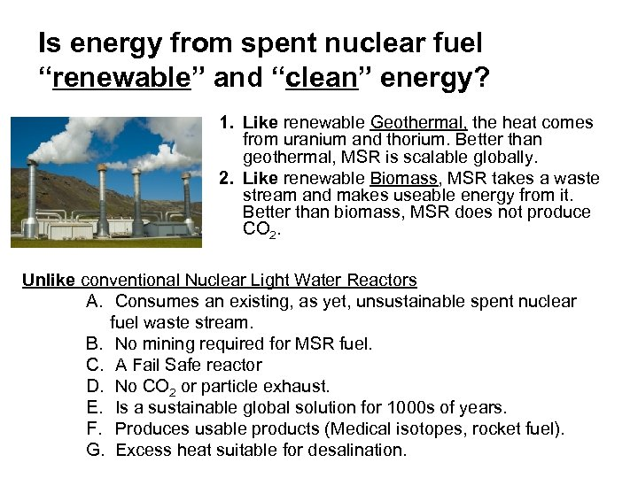 """Is energy from spent nuclear fuel """"renewable"""" and """"clean"""" energy? 1. Like renewable Geothermal,"""