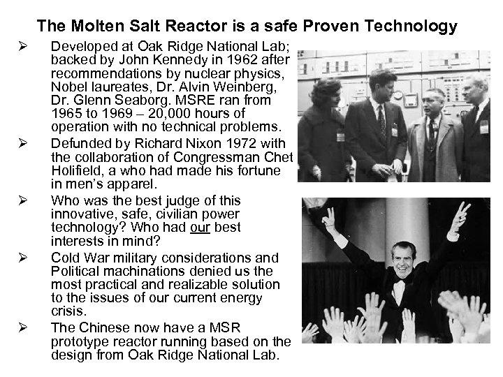 The Molten Salt Reactor is a safe Proven Technology Ø Ø Ø Developed at