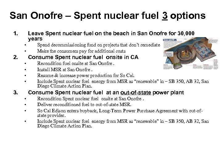 San Onofre – Spent nuclear fuel 3 options 1. Leave Spent nuclear fuel on