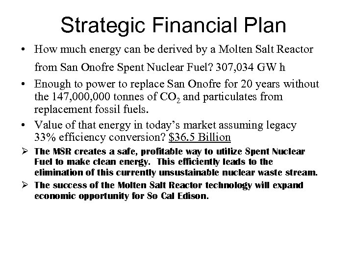 Strategic Financial Plan • How much energy can be derived by a Molten Salt