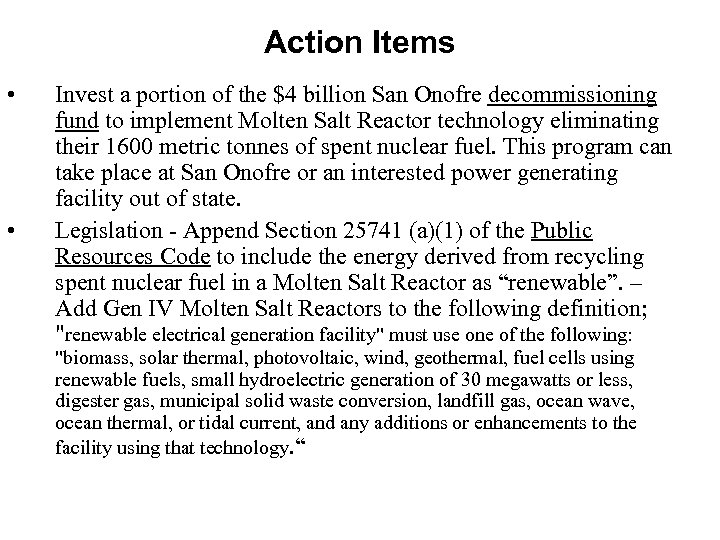 Action Items • • Invest a portion of the $4 billion San Onofre decommissioning