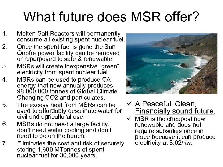 What future does MSR offer? 1. 2. 3. 4. 5. 6. 7. Molten Salt