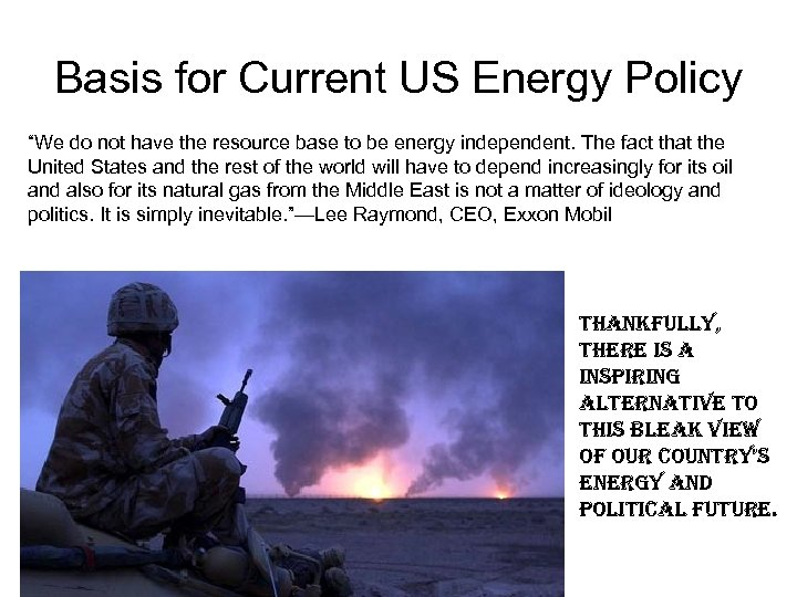 """Basis for Current US Energy Policy """"We do not have the resource base to"""