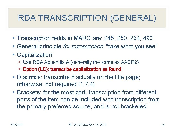 RDA TRANSCRIPTION (GENERAL) • Transcription fields in MARC are: 245, 250, 264, 490 •