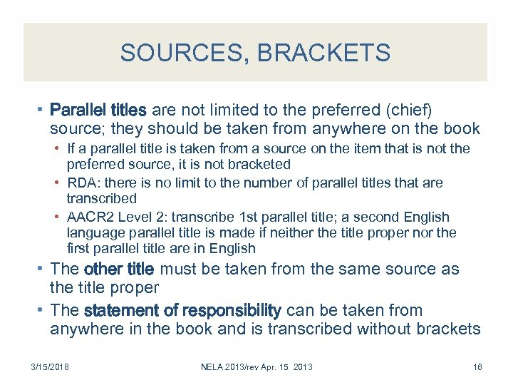 SOURCES, BRACKETS • Parallel titles are not limited to the preferred (chief) source; they