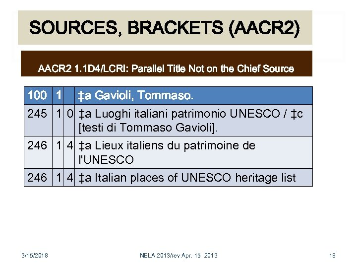 SOURCES, BRACKETS (AACR 2) AACR 2 1. 1 D 4/LCRI: Parallel Title Not on