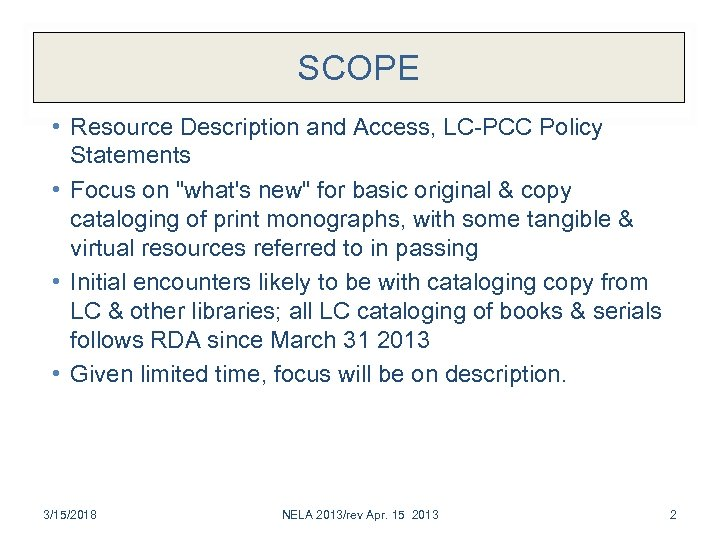 SCOPE • Resource Description and Access, LC-PCC Policy Statements • Focus on