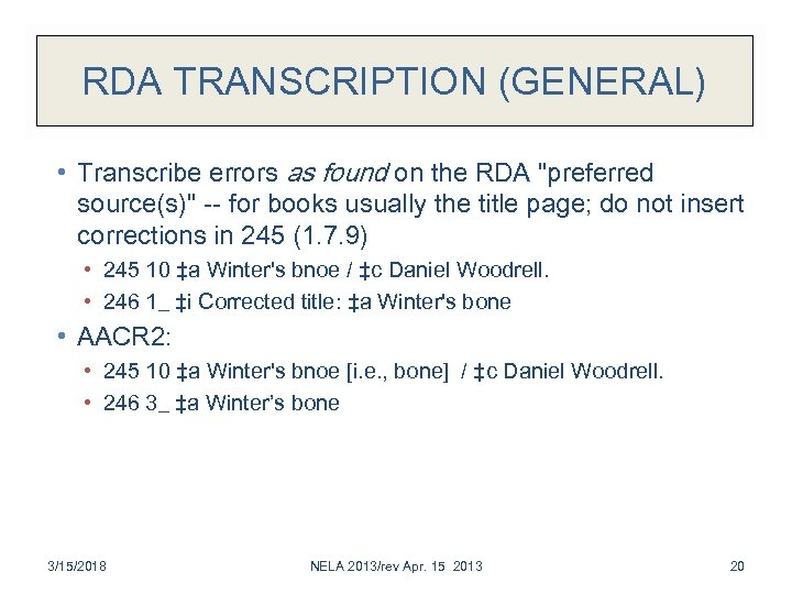 RDA TRANSCRIPTION (GENERAL) • Transcribe errors as found on the RDA