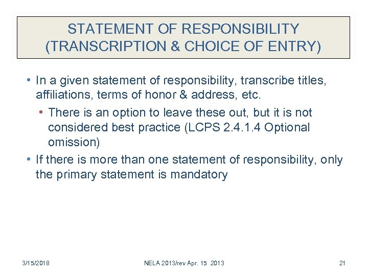 STATEMENT OF RESPONSIBILITY (TRANSCRIPTION & CHOICE OF ENTRY) • In a given statement of