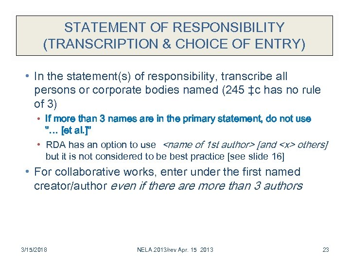 STATEMENT OF RESPONSIBILITY (TRANSCRIPTION & CHOICE OF ENTRY) • In the statement(s) of responsibility,