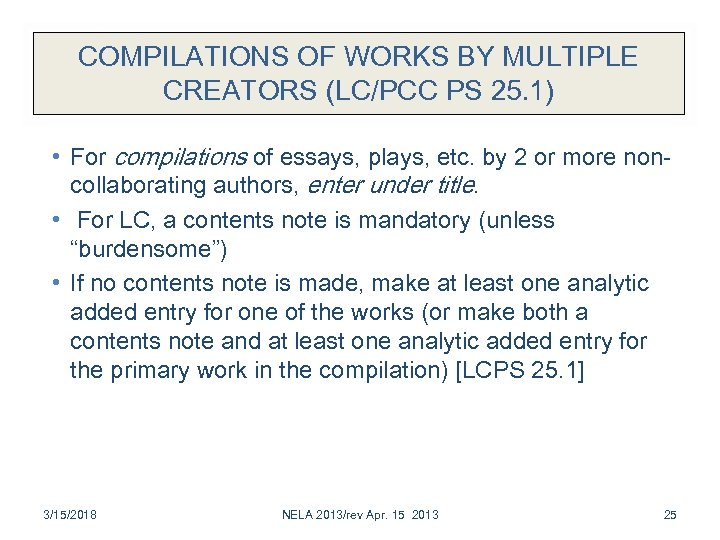 COMPILATIONS OF WORKS BY MULTIPLE CREATORS (LC/PCC PS 25. 1) • For compilations of