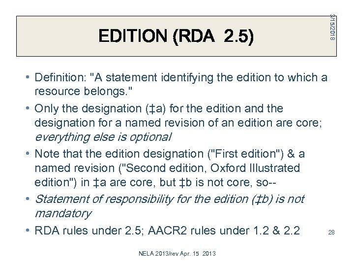 3/15/2018 EDITION (RDA 2. 5) • Definition: