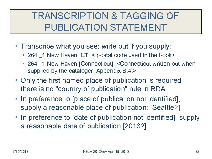 TRANSCRIPTION & TAGGING OF PUBLICATION STATEMENT • Transcribe what you see; write out if