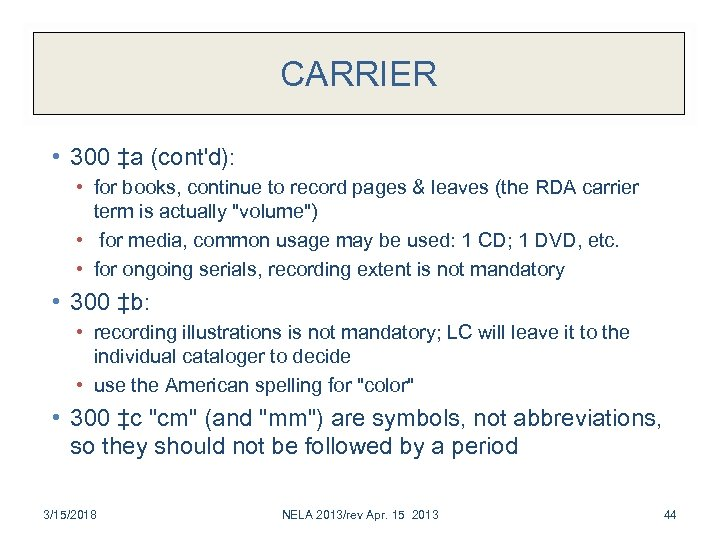 CARRIER • 300 ‡a (cont'd): • for books, continue to record pages & leaves