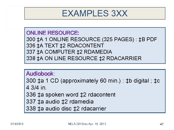 EXAMPLES 3 XX ONLINE RESOURCE: 300 ‡A 1 ONLINE RESOURCE (325 PAGES) : ‡B