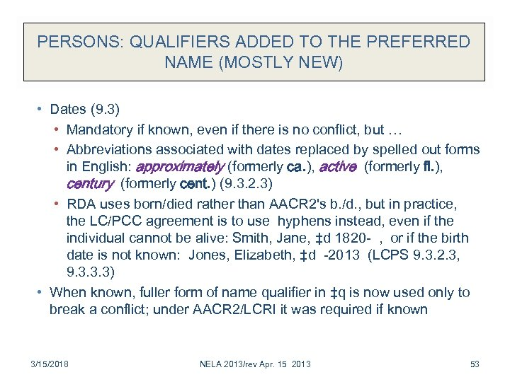 PERSONS: QUALIFIERS ADDED TO THE PREFERRED NAME (MOSTLY NEW) • Dates (9. 3) •