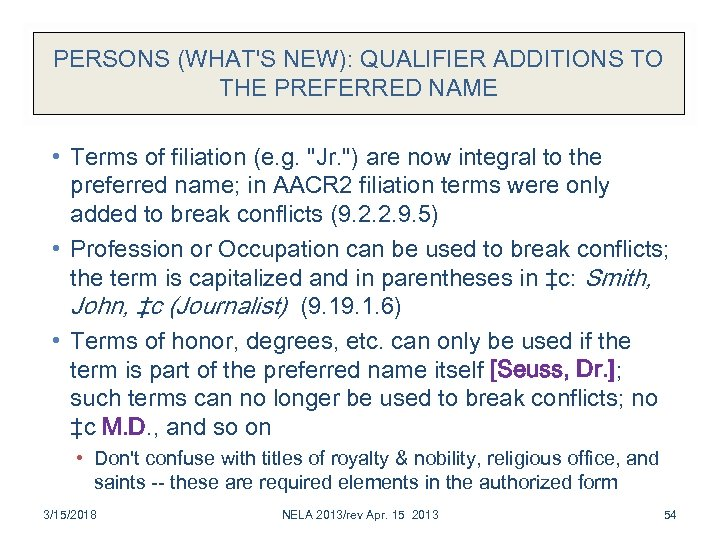 PERSONS (WHAT'S NEW): QUALIFIER ADDITIONS TO THE PREFERRED NAME • Terms of filiation (e.