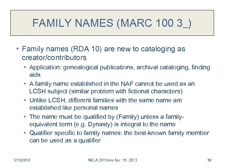 FAMILY NAMES (MARC 100 3_) • Family names (RDA 10) are new to cataloging