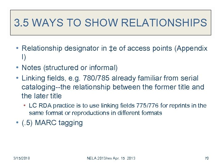 3. 5 WAYS TO SHOW RELATIONSHIPS • Relationship designator in ‡e of access points