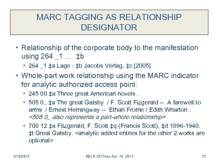 MARC TAGGING AS RELATIONSHIP DESIGNATOR • Relationship of the corporate body to the manifestation