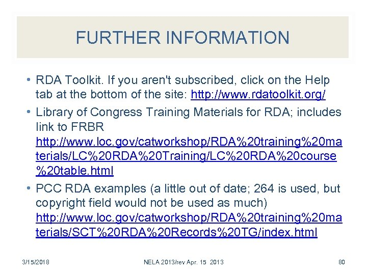 FURTHER INFORMATION • RDA Toolkit. If you aren't subscribed, click on the Help tab