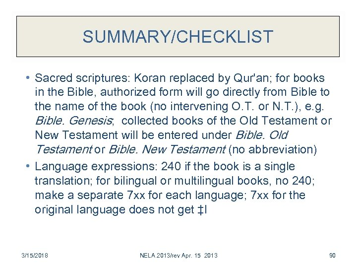 SUMMARY/CHECKLIST • Sacred scriptures: Koran replaced by Qur'an; for books in the Bible, authorized