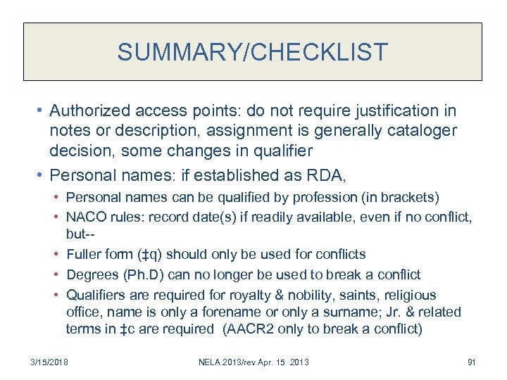 SUMMARY/CHECKLIST • Authorized access points: do not require justification in notes or description, assignment