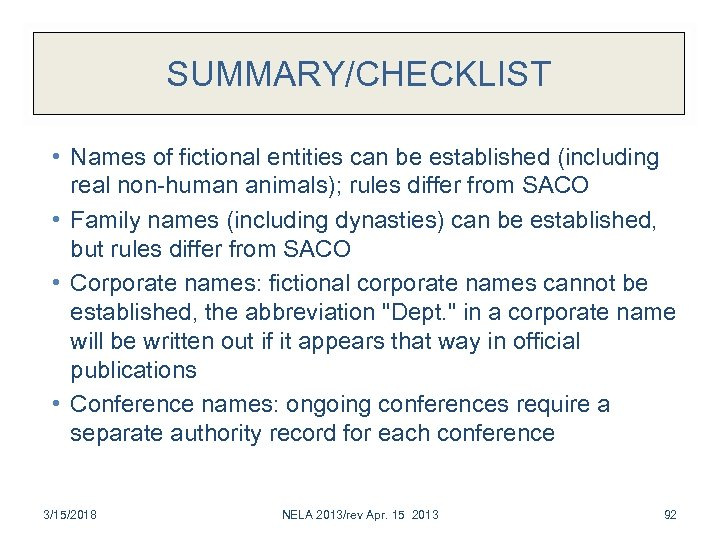 SUMMARY/CHECKLIST • Names of fictional entities can be established (including real non-human animals); rules