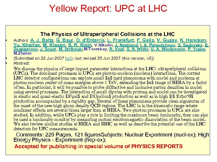 Yellow Report: UPC at LHC The Physics of Ultraperipheral Collisions at the LHC •