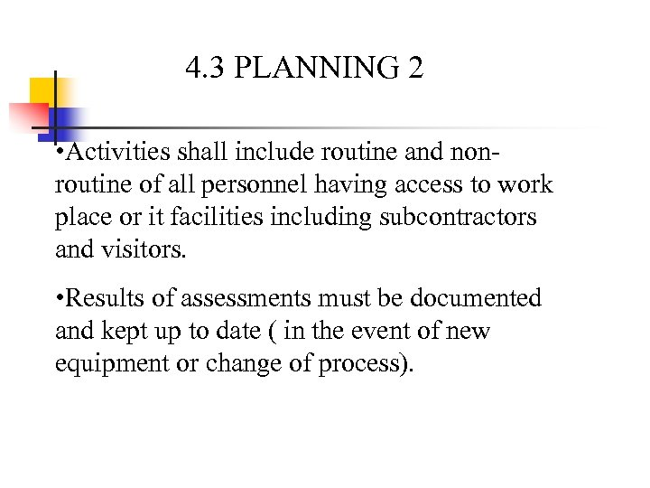 4. 3 PLANNING 2 • Activities shall include routine and nonroutine of all personnel