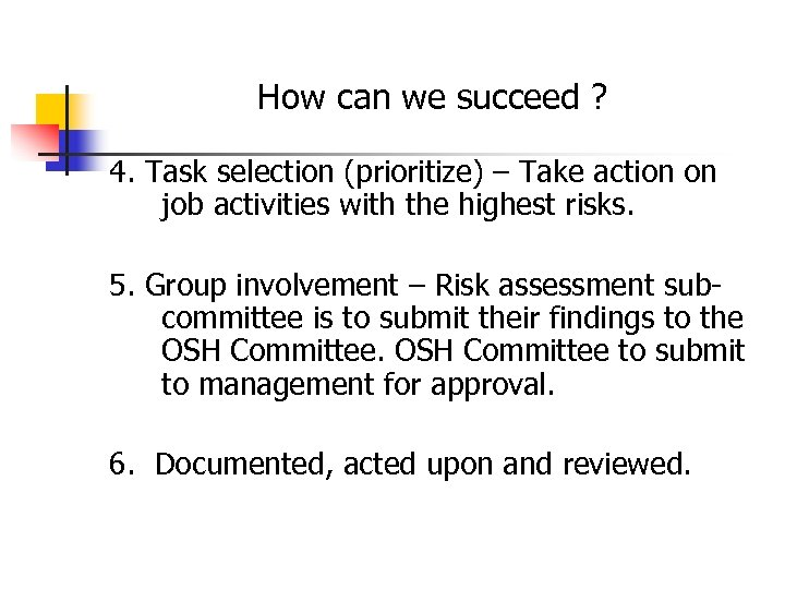How can we succeed ? 4. Task selection (prioritize) – Take action on job