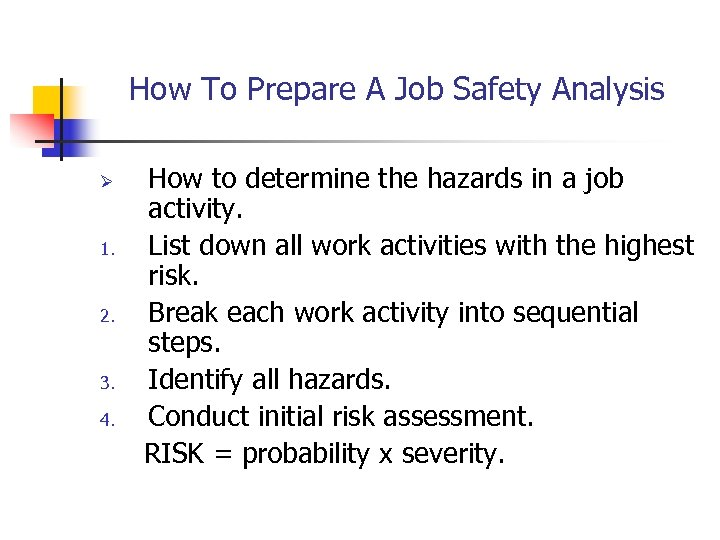 How To Prepare A Job Safety Analysis Ø 1. 2. 3. 4. How to