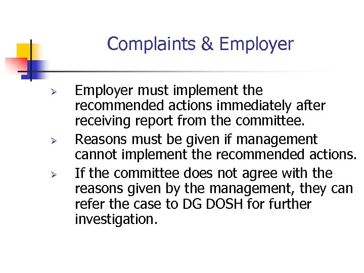 Complaints & Employer Ø Ø Ø Employer must implement the recommended actions immediately after