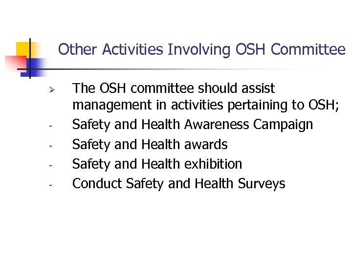Other Activities Involving OSH Committee Ø - The OSH committee should assist management in
