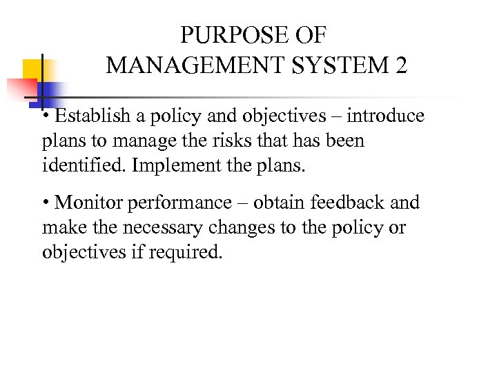 PURPOSE OF MANAGEMENT SYSTEM 2 • Establish a policy and objectives – introduce plans