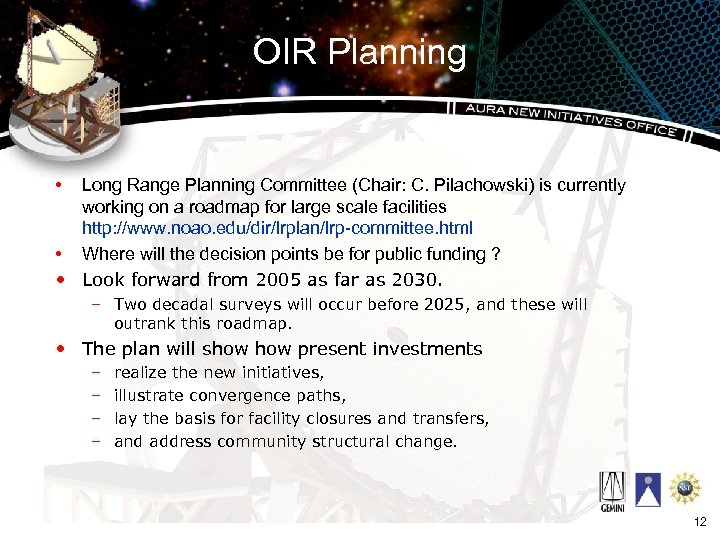 OIR Planning • Long Range Planning Committee (Chair: C. Pilachowski) is currently working on