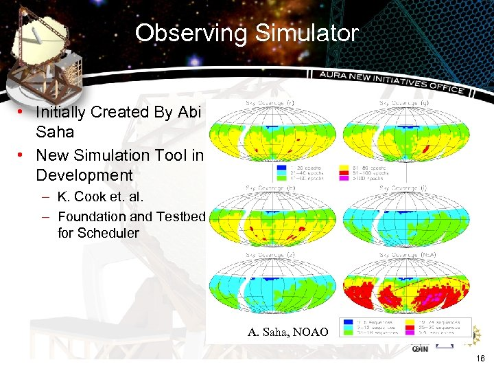 Observing Simulator • Initially Created By Abi Saha • New Simulation Tool in Development