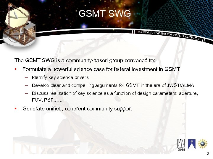 GSMT SWG The GSMT SWG is a community-based group convened to: • Formulate a