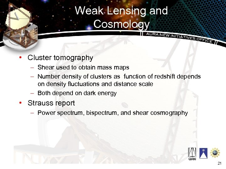 Weak Lensing and Cosmology • Cluster tomography – Shear used to obtain mass maps